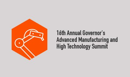 Sixteenth Annual Governor's Advanced Manufacturing and High Technology Summit